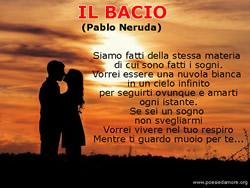 IL BACIO, Pablo Neruda