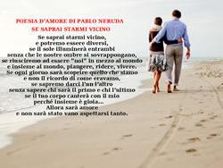 SE SAPRAI STARMI VICINO, Pablo Neruda