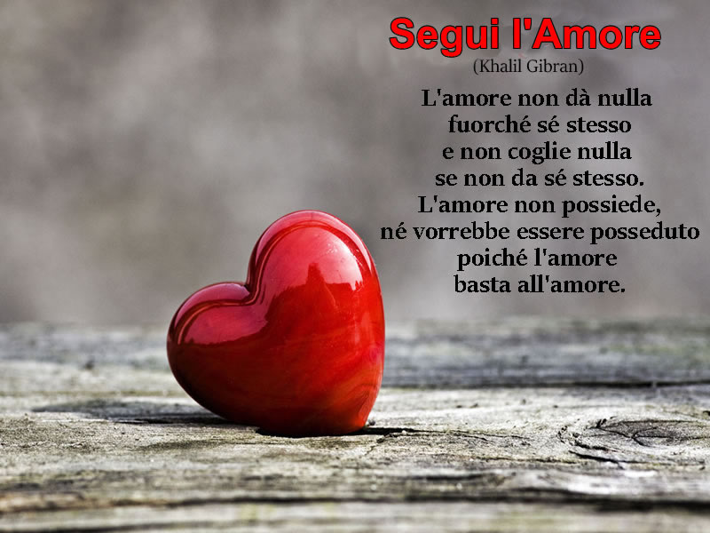 POESIA D'AMORE SEGUI L'AMORE
